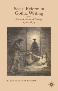 Social Reform in Gothic Writing: Fantastic Forms of Change, 1764-1834