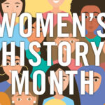 Women's History Month Celebrated With Series of Events February Through April