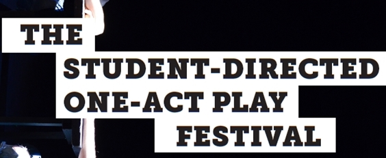 Theater Program Presents Student-Directed One-Act Play Festival